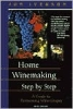 Home Winemaking: Step by Step (Iverson) 3rd Edition