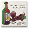 Trivet - We Only Serve Fine Wines…